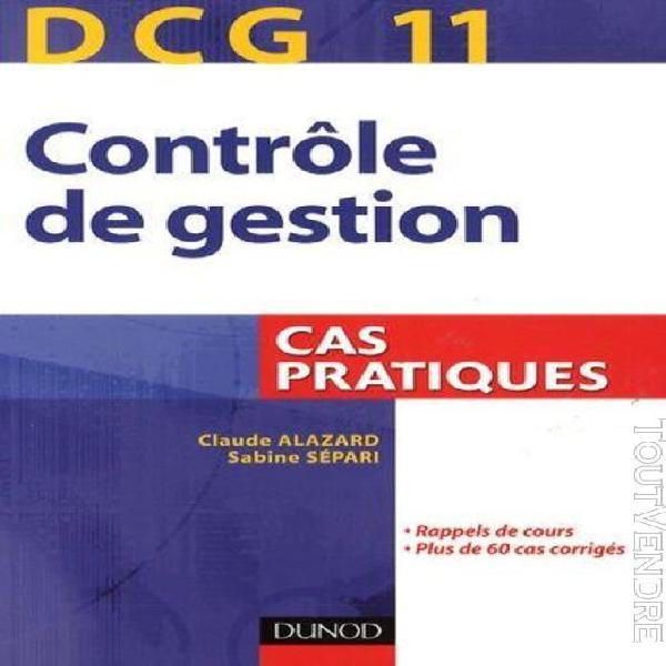 Contrôle de gestion, dcg 11 - cas pratiques
