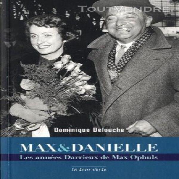 max & danielle - les années darrieux de max ophuls
