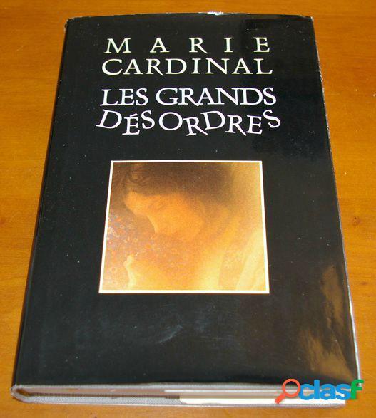 Les grands désordres, marie cardinal