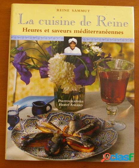 La cuisine de reine: heures et saveurs méditerranéennes, reine sammut