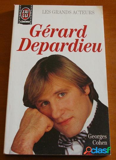 Les grands acteurs: gérard depardieu, georges cohen