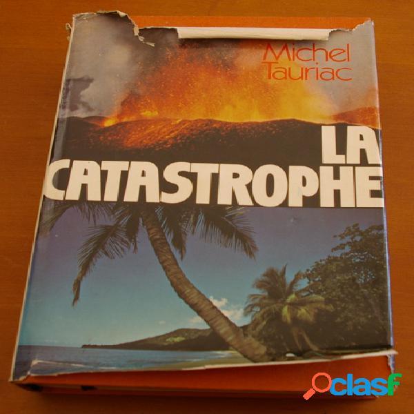 La catastrophe, michel tauriac