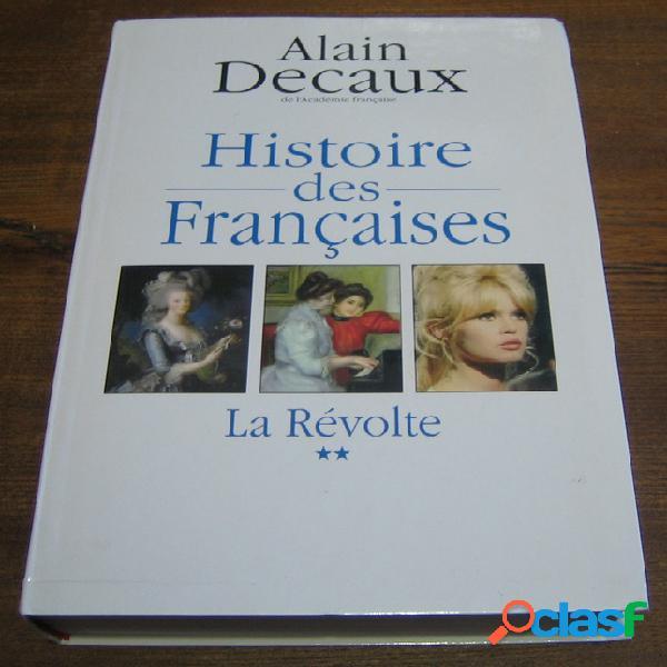 Histoire des française 2 - la révolte, alain decaux