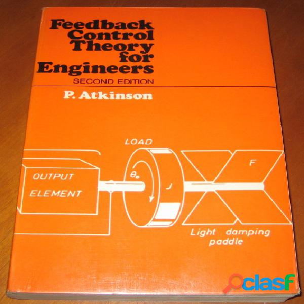 Feedback control theory for engineers, p. atkinson
