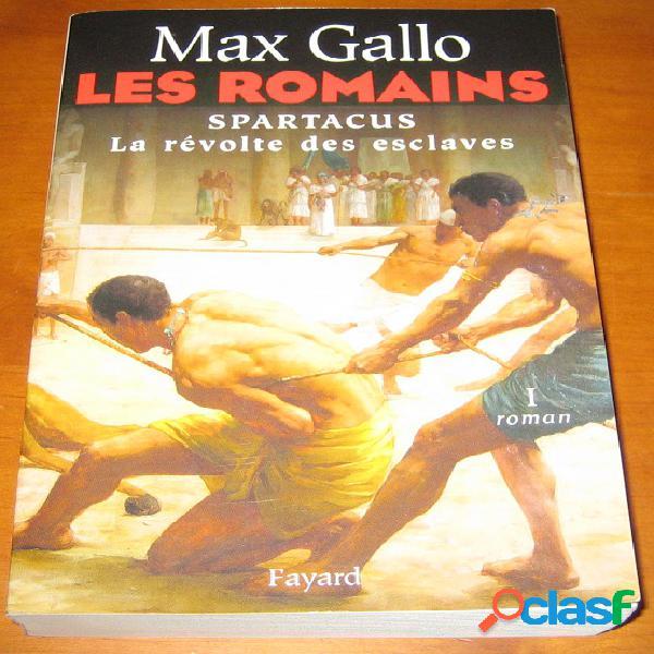 Les romains 1 - spartacus la révolte des esclaves, max gallo