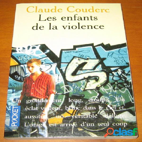Les enfants de la violence, claude couderc