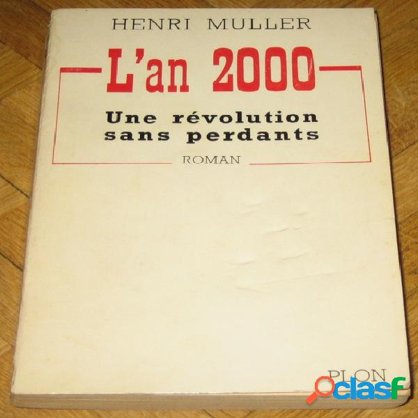 L'an 2000 une révolution sans perdants, henri muller