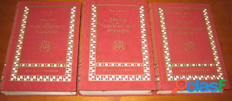 Traité de thérapeutique clinique (3 tomes), paul savy