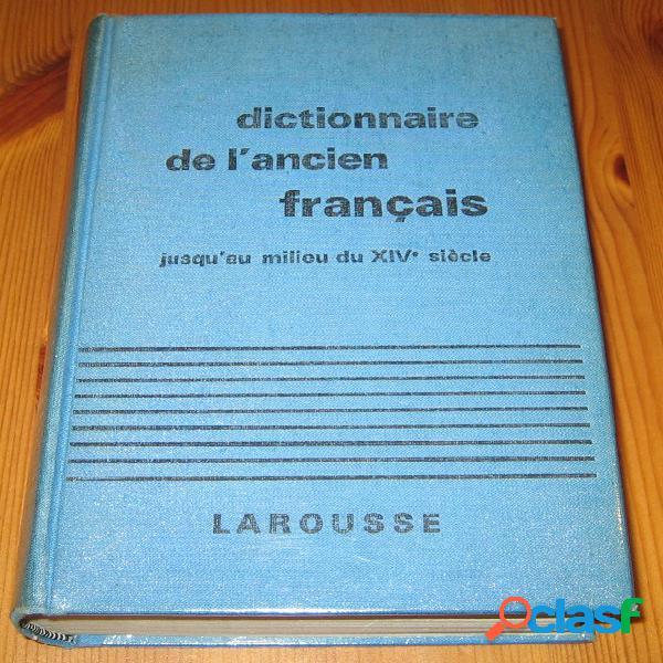 Dictionnaire de l'ancien français, a.j. greimas