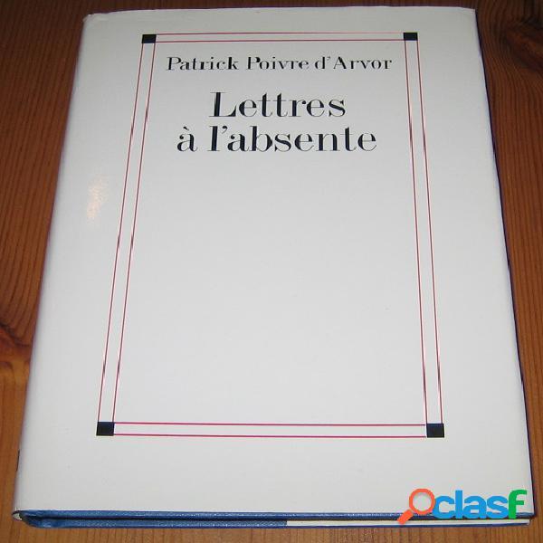 Lettres à l'absente, patrick poivre d'arvor
