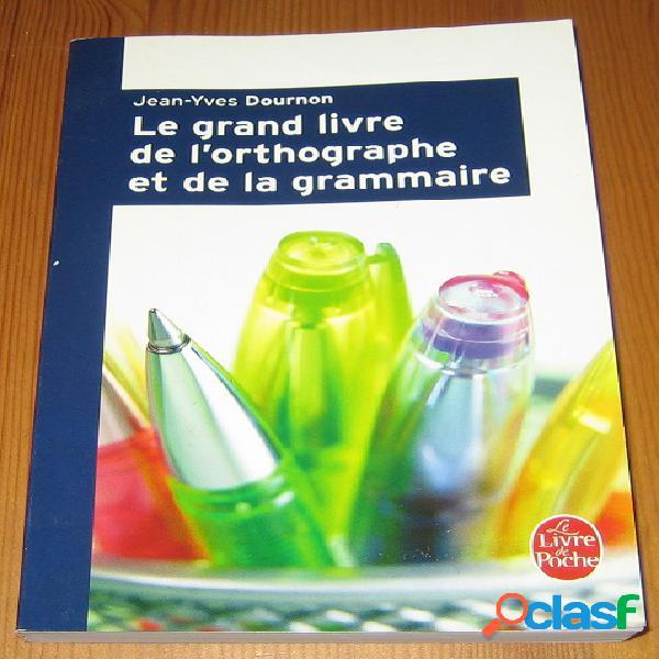 Le grand livre de l'orthographe et de la grammaire, jean-yves dournon
