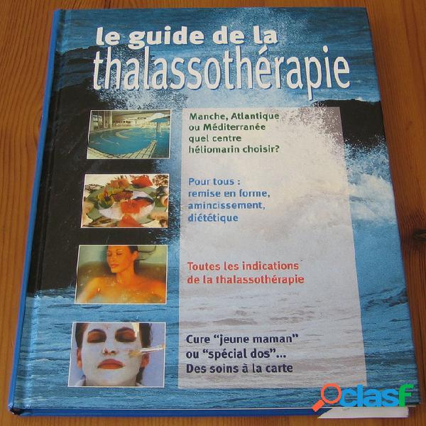 Le guide de la thalassothérapie, caroline faesch