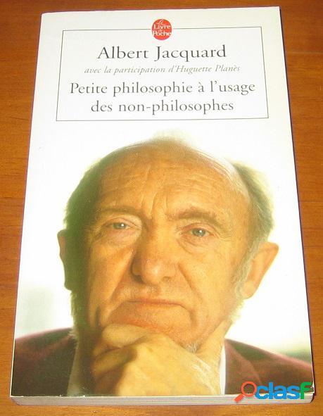 Petite philosophie à l'usage des non-philosophes, albert jacquard