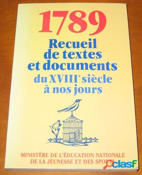 1789 - recueil de textes et documents du 18e siècle à nos jours, ministère de l'éducation nationale de la jeunesse et des sports