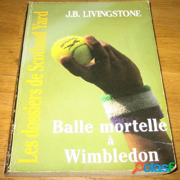 Balle mortelle à wimbledon, j.b. livingstone