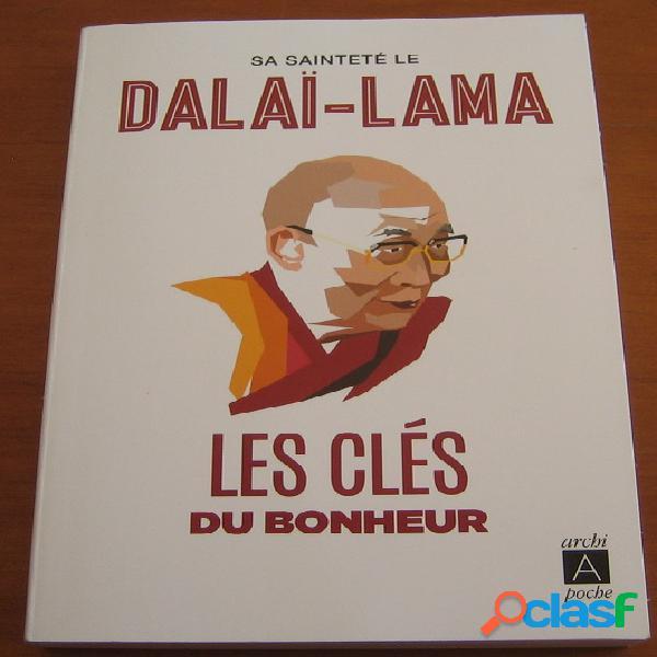 Les clés du bonheur, sa sainteté de dalaï-lama