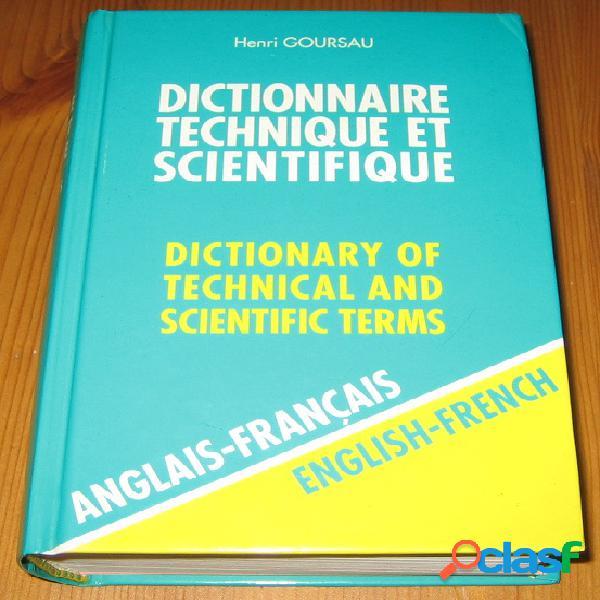 Dictionnaire technique et scientifique français / anglais, henri goursau