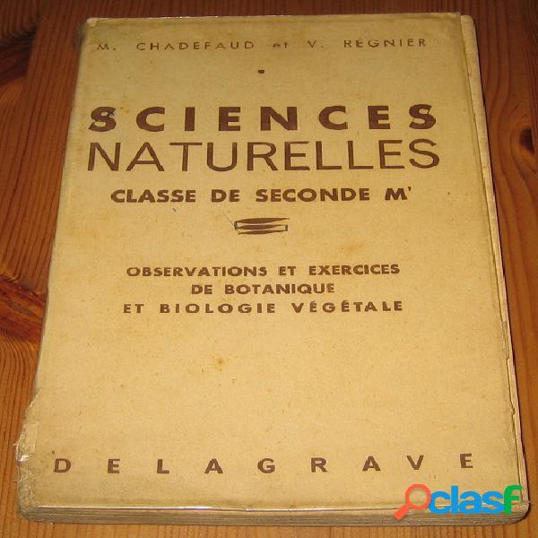 Sciences naturelles classe de seconde m', m. chadefaud et v. régnier