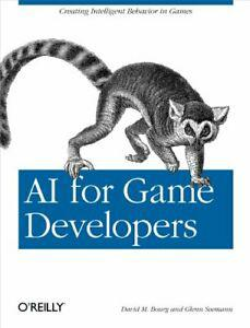 Ai for game developers: creating intelligent behavior in