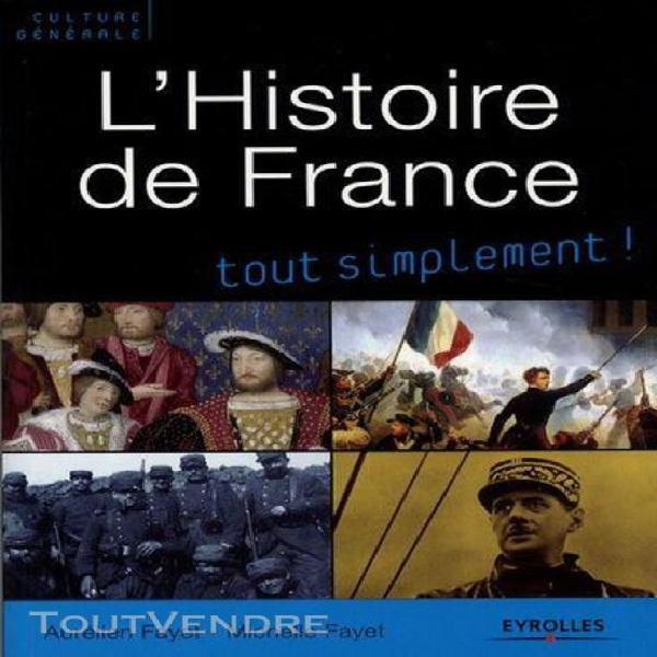 L'histoire de france - des origines à nos jours