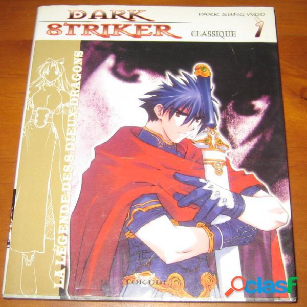 Dark striker classique, la légende des 8 dieux dragons n°1, park sung woo