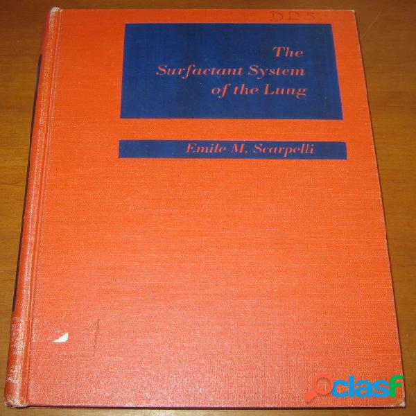 The surfactant system of the lung, emile m. scarpelli
