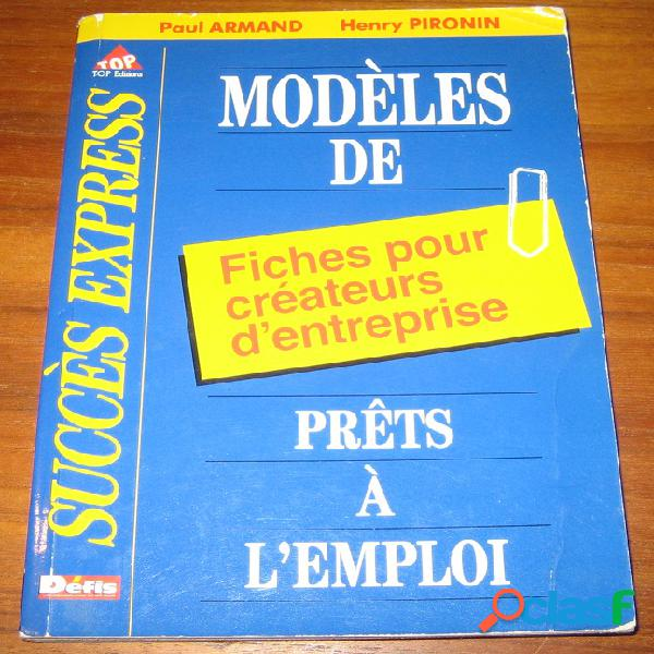 Modèles de fiches pour créateurs d'entreprise prêts à l'emploi, paul armand et henri pironin