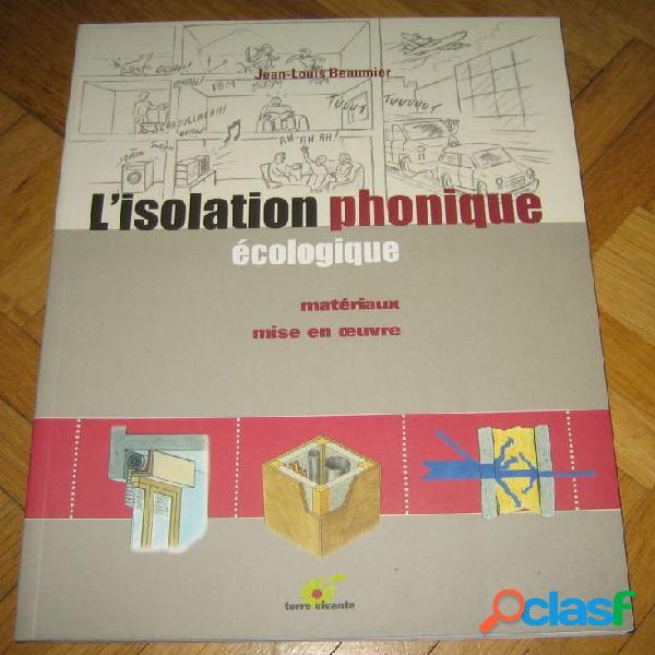 L'isolation phonique écologique, jean-louis beaumier