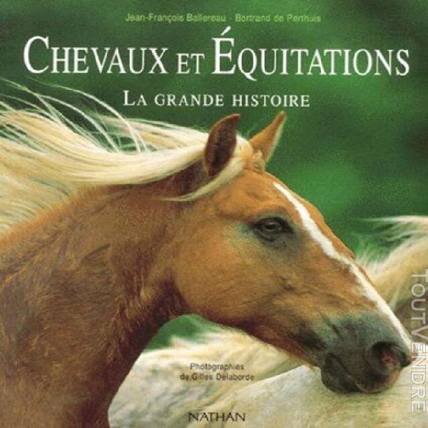Chevaux et equitations - la grande histoire
