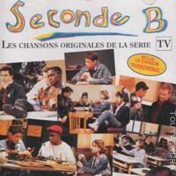 Chansons originales de la série t.v. seconde b
