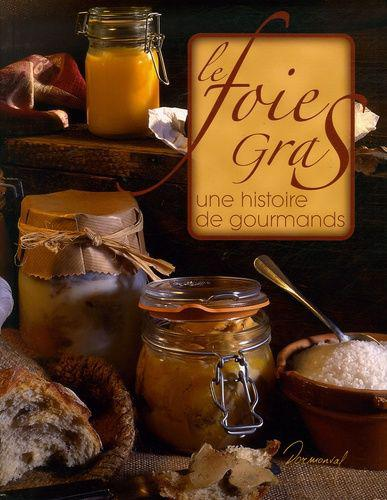 Le foie gras - une histoire de gourmands occasion, cellieu
