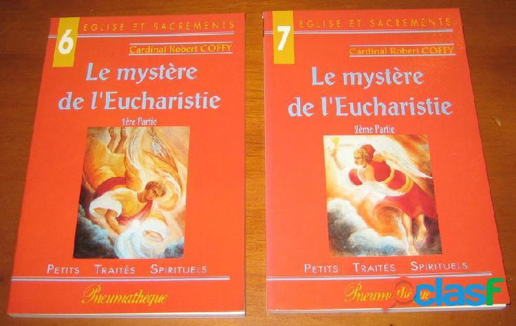 Eglise et sacrement 6 et 7: le mystère de l'eucharistie (2 tomes), cardinal robert coffy