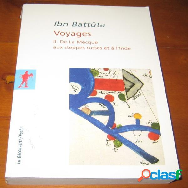 Voyages 2 - de la mecque aux steppes russes et à l'inde, ibn battûta
