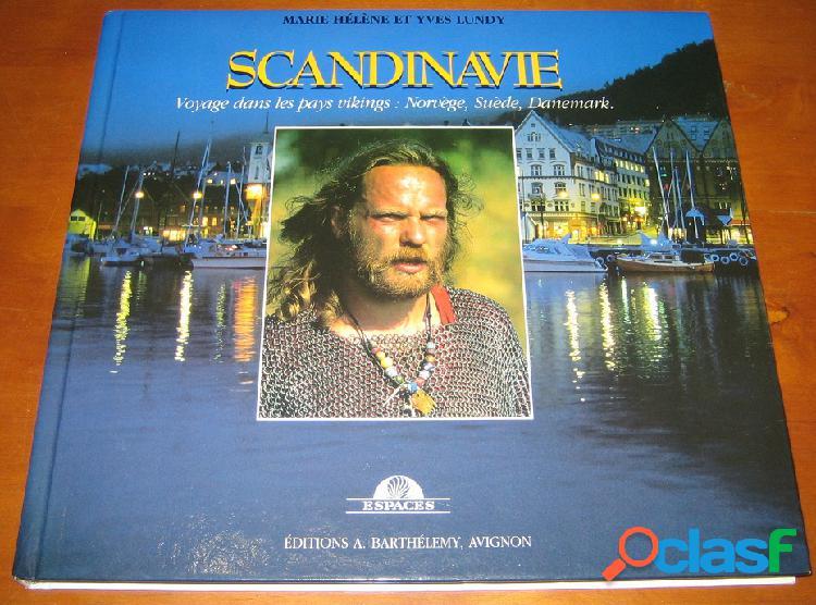 Scandinavie, voyage dans les pays vikings: norvège, suède, danemark, marie-hélène et yves lundy