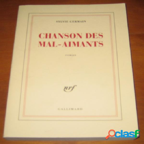 Chanson des mal-aimants, sylvie germain