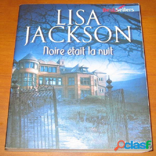 Noire était la nuit, lisa jackson