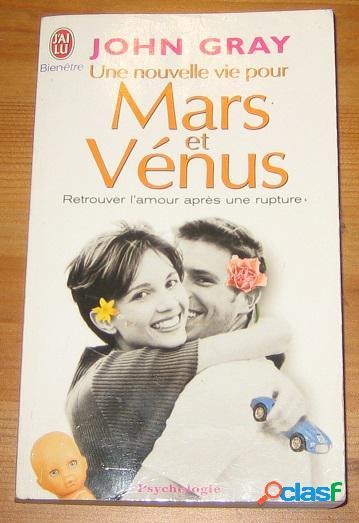 Une nouvelle vie pour mars et vénus, retrouver l'amour après une rupture, john gray