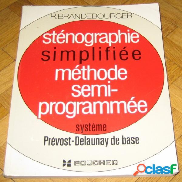 Sténographie simplifiée méthode semi-programmée système prévost-delaunay de base, r. brandebourger