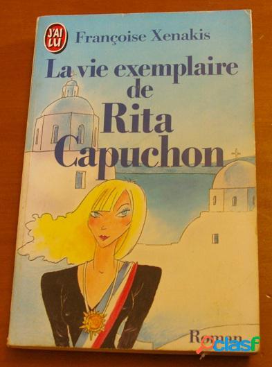 La vie exemplaire de Rita Capuchon - Françoise Xenakis