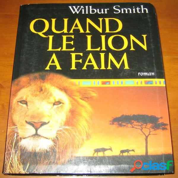 Quand le lion a faim, wilbur smith