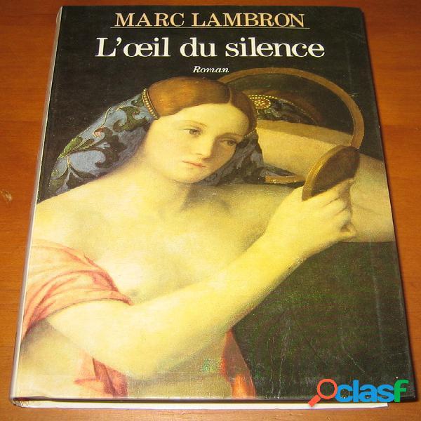 L'œil de silence, marc lambron