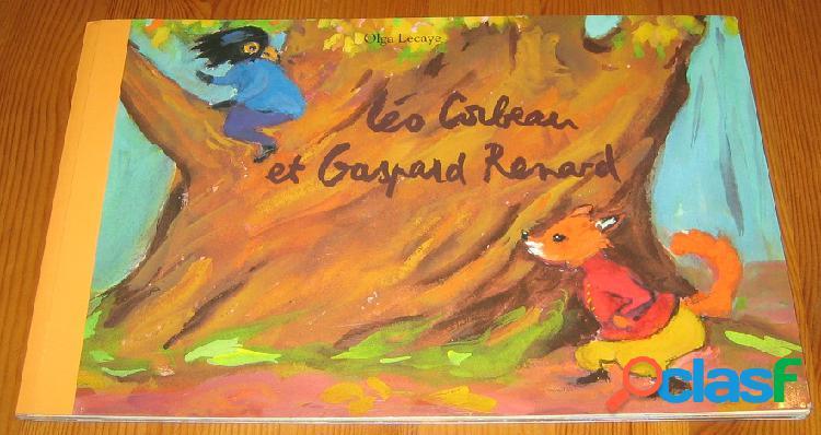 Léo corbeau et gaspard renard, olga lecaye