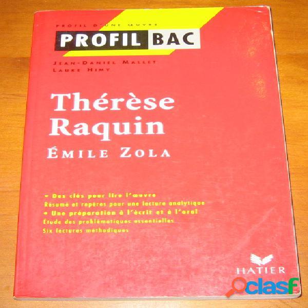 Profil bac: thérèse raquin, emile zola, jean-daniel mallet et laure himy