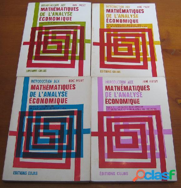 Introduction aux mathématiques de l'analyse économique (4 tomes), rené passet