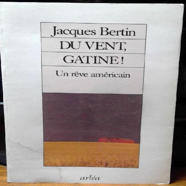 Livre de j bertin(chanteur): du vent, gatine! occasion,