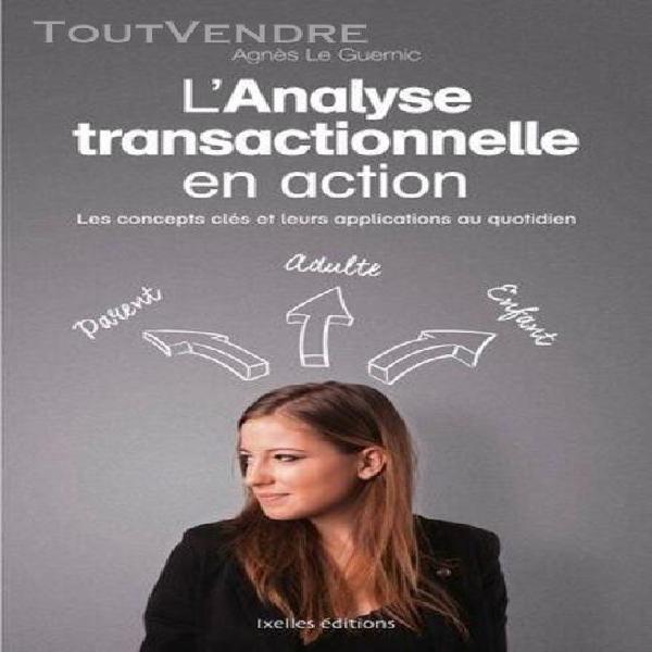 l'analyse transactionnelle en action - les concepts clés et