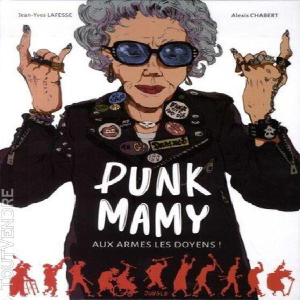 Punk mamy tome 1 - aux armes les doyens !