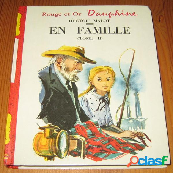 En famille (tome 2), hector malot