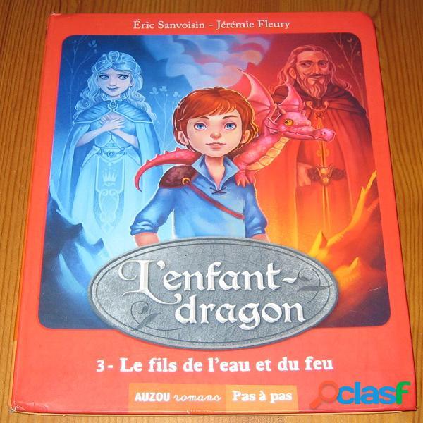 L'enfant dragon 3 – le fils de l'eau et du feu, eric sanvoisin et jérémie fleury