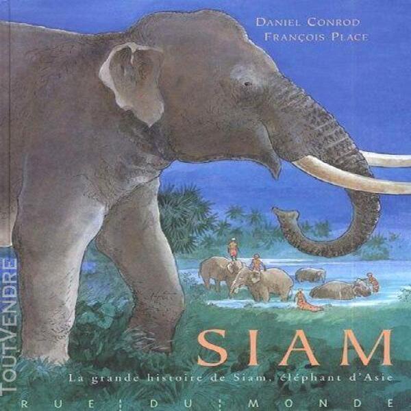 Siam - la grande histoire de siam, éléphant d'asie